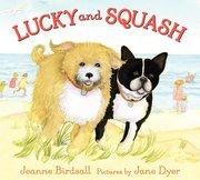 Lucky & Squash