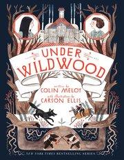 Under Wildwood (Book 2)