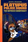 Platypus Police Squad #2 Ostrich Conspiracy