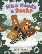 Who Needs a Bath? (Hardcover)