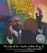 I've Seen the Promised Land: The Life of Dr. Martin Luther King Jr.