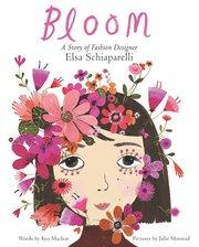 Bloom: A Story of Fashion Designer Elsa Schiaparelli