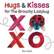 Hugs & Kisses for the Grouchy Ladybug