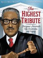 The Highest Tribute: Thurgood Marshall's Life, Leadership & Legacy