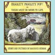 Higglety Pigglety Pop -  Softcover