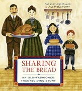 Sharing the Bread: An Old Fashioned Thanksgiving Story