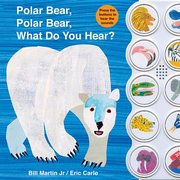 Polar Bear, Polar Bear, What Do You Hear? Sound Book