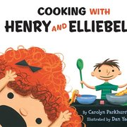 Cooking with Henry & Elliebelly
