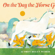 On the Day the Horse Got Out (Pre-Order)
