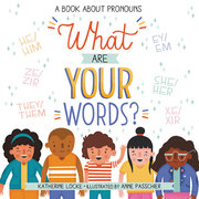 What Are Your Words: A Book about Pronouns