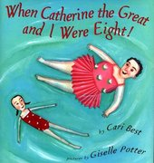 When Catherine the Great and I Were Eight
