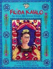 Frida Kahlo: Artist Painted