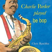 Charlie Parker Played Be Bop (Softcover)