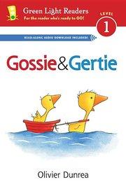 Gossie & Gertie (Early Reader)