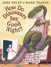 How Do Dinosaurs Say Goodnight? (Hardcover)