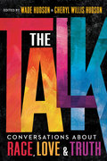The Talk: Conversations about Race, Truth, and Love