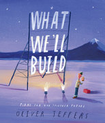 What We'll Build: Plans for Our Future Together