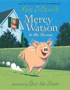 Mercy Watson (Book 1) To the Rescue