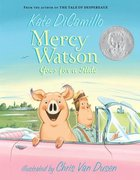 Mercy Watson (Book 2) Goes for a Ride