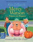 Mercy Watson (Book 4) Princess in Disguise