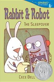 Rabbit & Robot: The Sleepover