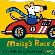 Maisy's Race Car - Board Book
