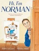 Hi, I'm Norman: Story of Norman Rockwell