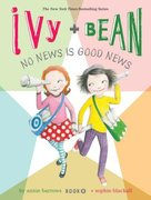 Ivy + Bean #8 No News is Good News