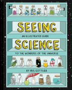 Seeing Science: An Illustrated Guide