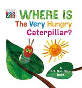 Where is the Very Hungry Caterpillar? Lift-the-Flap Book