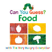 Can You Guess? Food with the Very Hungry Caterpillar