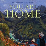You Are Home: Ode to National Parks