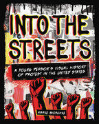 Into the Streets: A Young Person's Visual History of Protest
