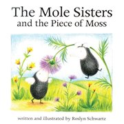 Mole Sisters and the Piece of Moss mini