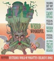 Weird & Wonderful: Mysterious World of Forgotten Children's Books