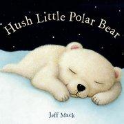 Hush Little Polar Bear (Board Book)