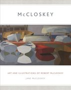 McCloskey: Art and Illustrations of Robert McCloskey