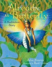 Already a Butterfly: A Meditation Story - Autographed