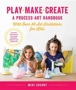 Play, Make, Create