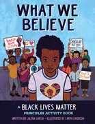 What We Believe: A Black Lives Matter Principles Activity Book