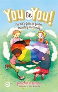 You Be You: The Kid's Guide to Gender