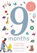 9 Months: A Month by Month Guide to Pregancy