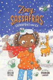 Zoey & Sassafrass #4 Caterflies and Ice