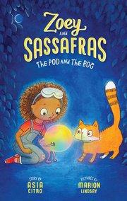 Zoey & Sassafrass #5 Pod and the Bog
