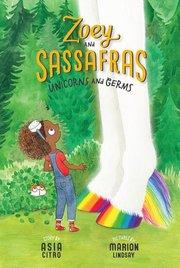 Zoey & Sassafrasss #6 Unicorns and Germs