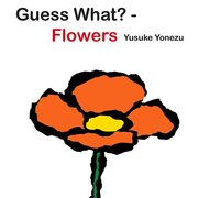 Guess What? Flowers