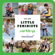 We Are Little Feminists: On the Go