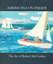 Americana on Parade: The Art of Robert McCloskey