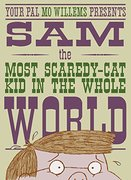 Sam the Most Scaredy-Cat Kid in the World - Autographed