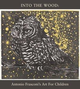 Into the Woods: Antonio Frasconi's Art for Children